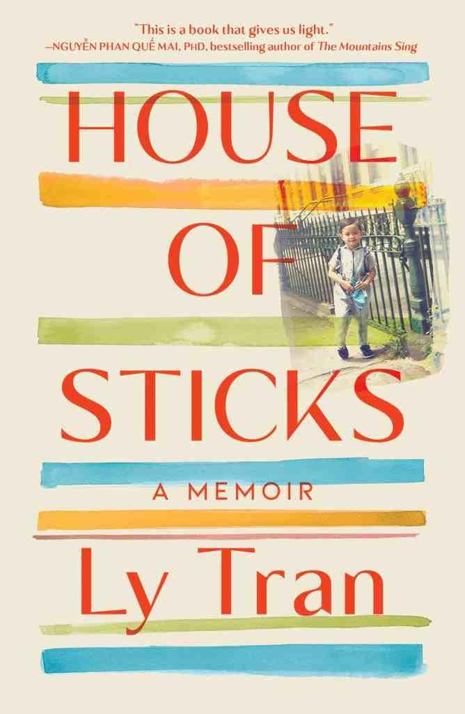 House of Sticks:A Memoir Ly Tran