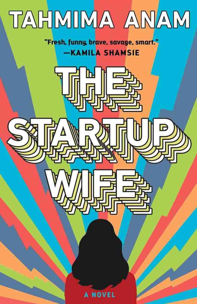 The Startup Wife:A Novel Tahmima Anam