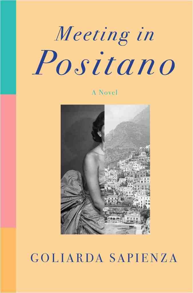 Meeting in Positano:A Novel Goliarda Sapienza