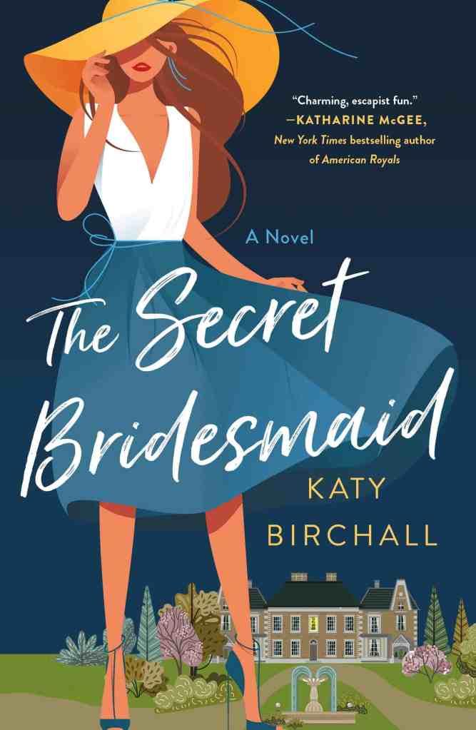 The Secret Bridesmaid:A Novel Katy Birchall