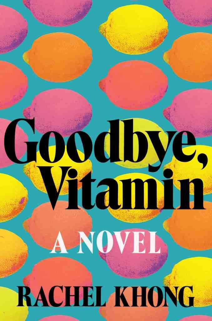 Goodbye Vitamin by Rachel Khong