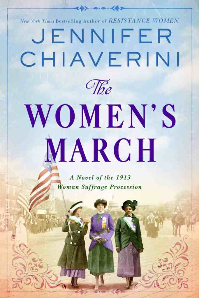 The Women's March:A Novel of the 1913 Woman Suffrage Procession Jennifer Chiaverini