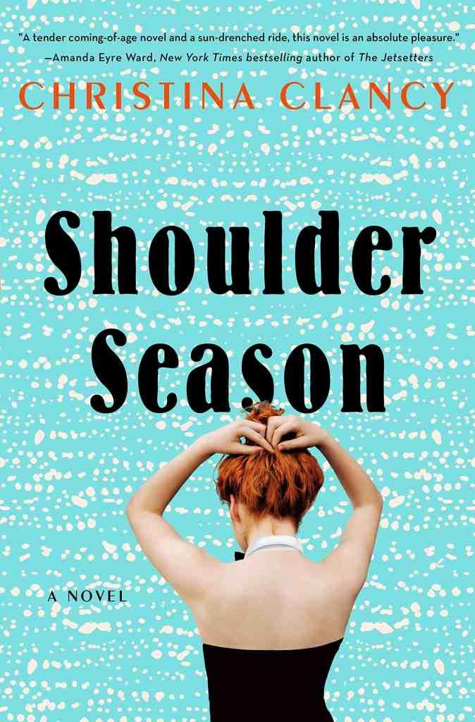 Shoulder Season:A Novel Christina Clancy