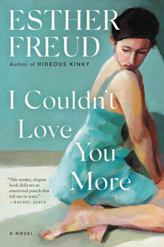 I Couldn't Love You More:A Novel Esther Freud
