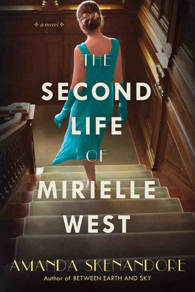 The Second Life of Mirielle West Amanda Skenandore
