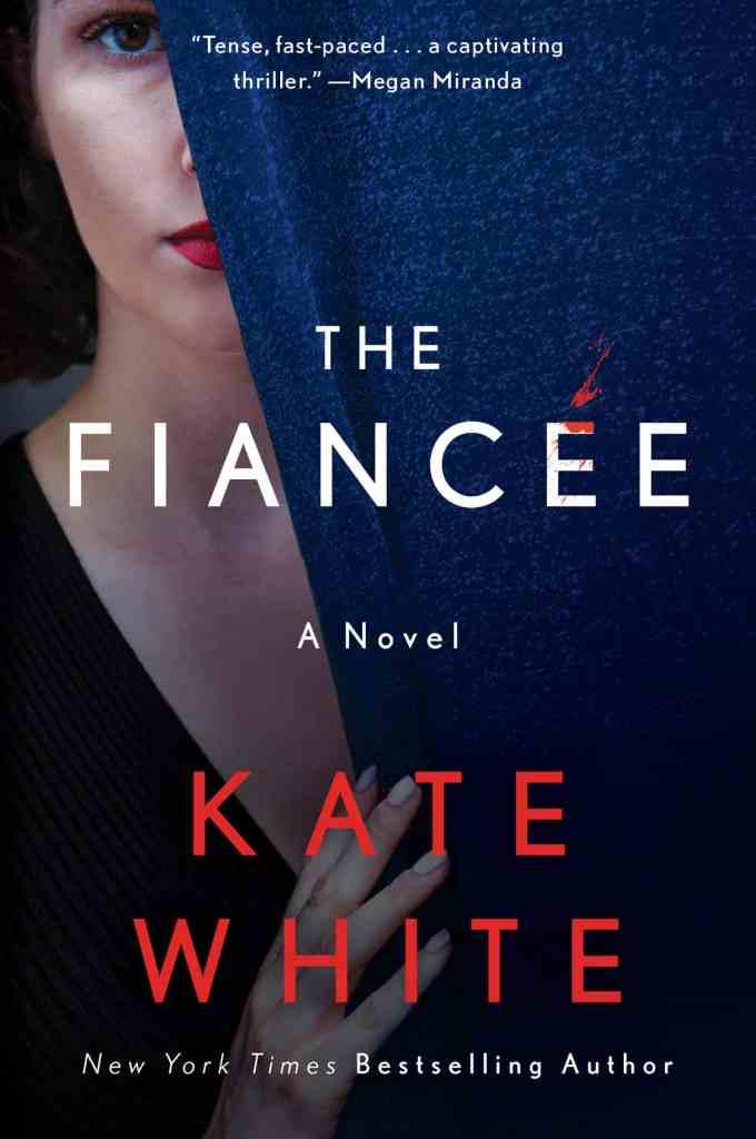 The Fiancée:A Novel Kate White