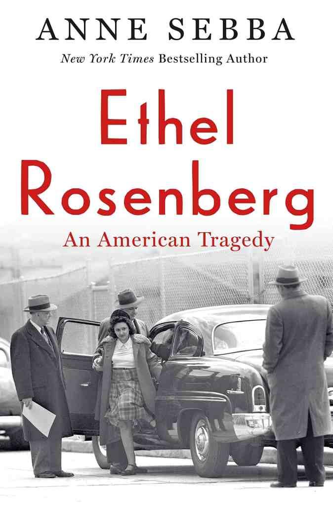 Ethel Rosenberg:An American Tragedy Anne Sebba