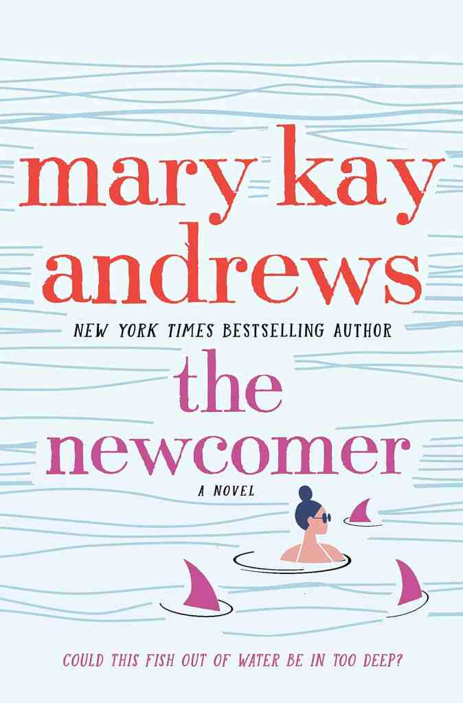 The Newcomer:A Novel Mary Kay Andrews