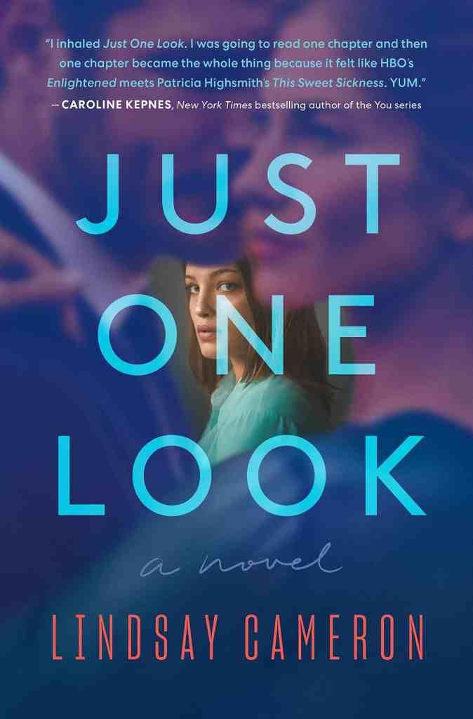 Just One Look:A Novel Lindsay Cameron