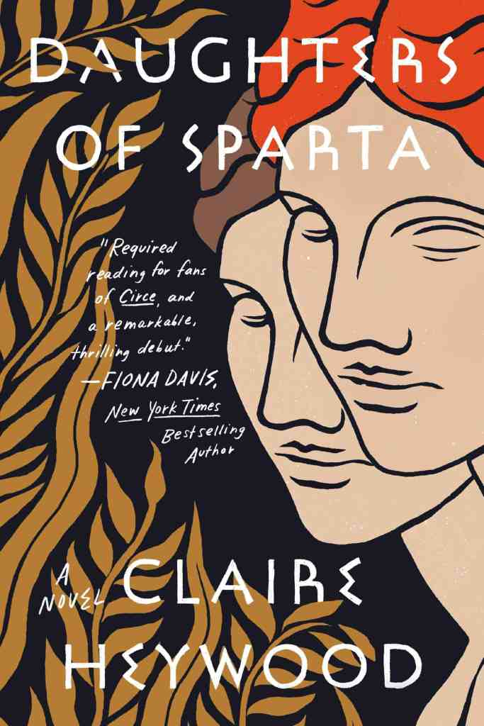 Daughters of Sparta:A Novel Claire Heywood
