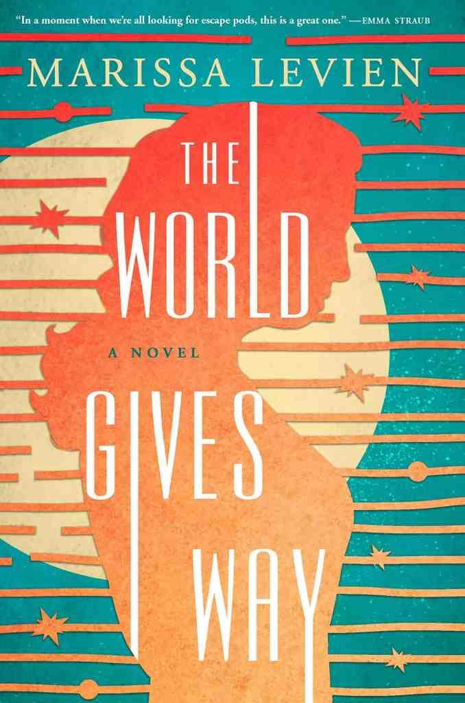 The World Gives Way:A Novel Marissa Levien