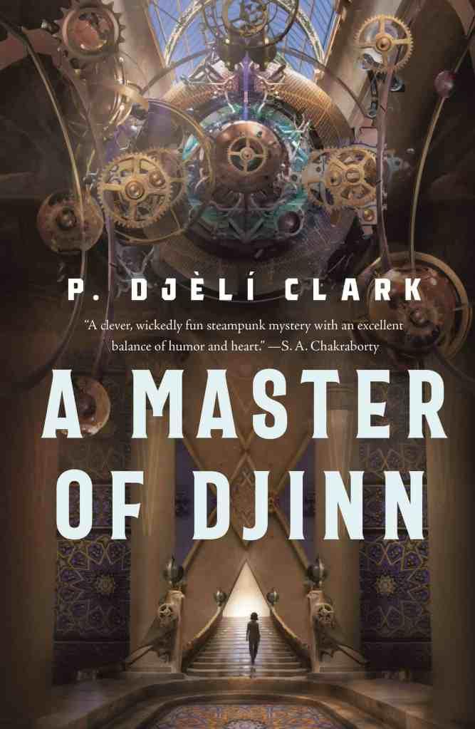 A Master of Djinn:a novel P. Djèlí Clark