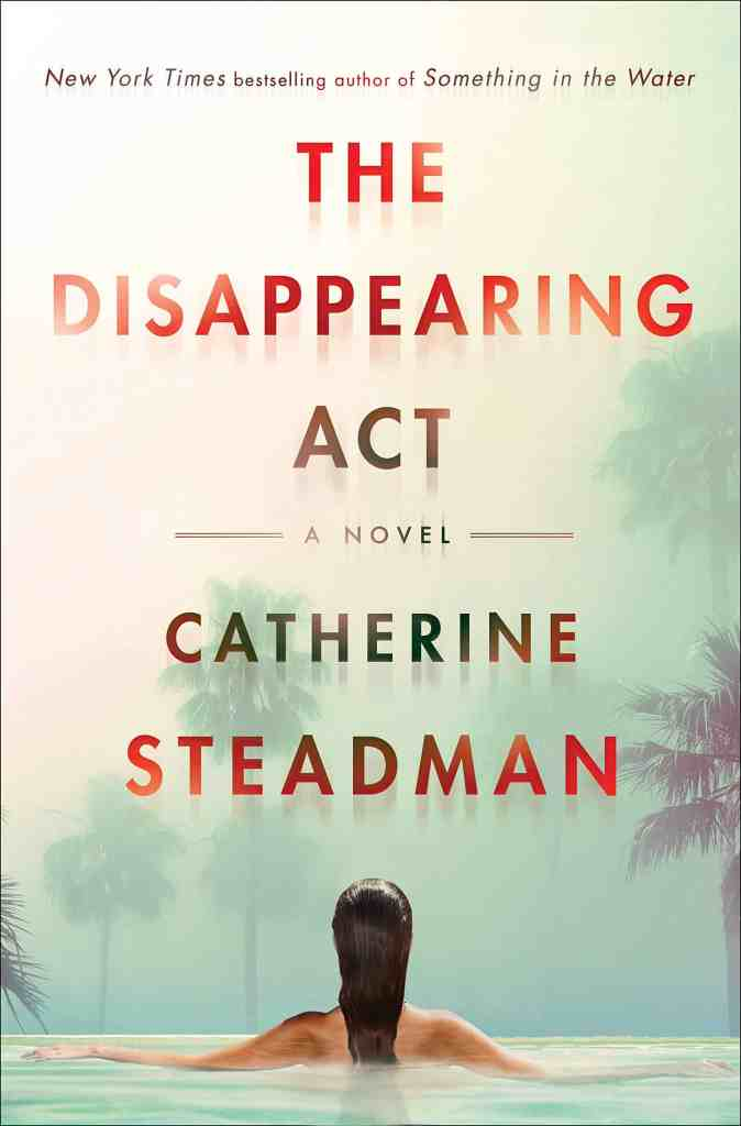 The Disappearing Act:A Novel Catherine Steadman