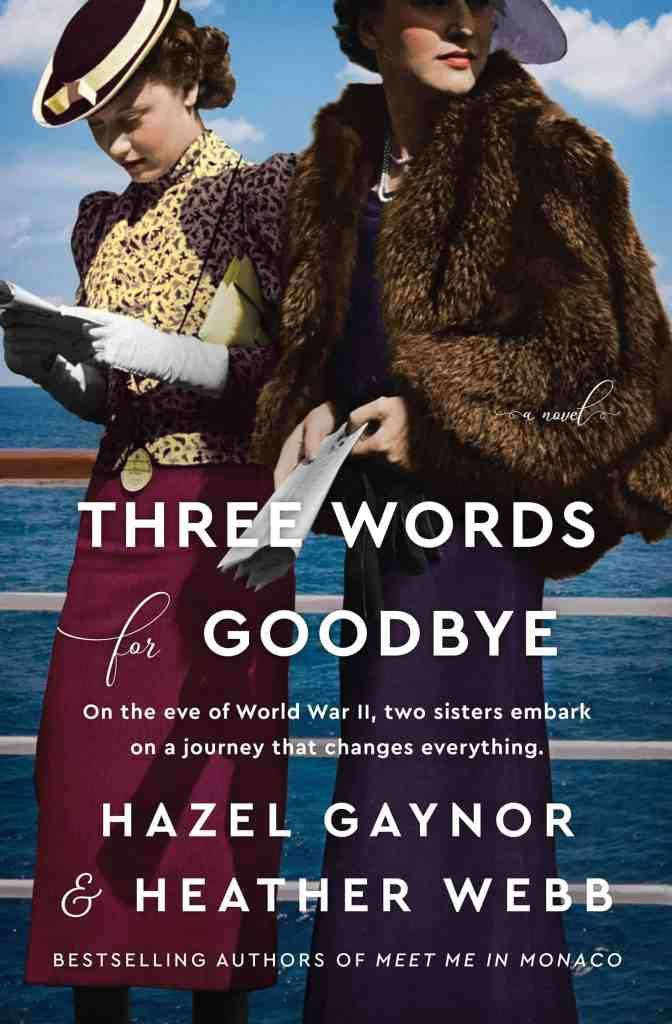 Three Words for Goodbye:A Novel Hazel Gaynor, Heather Webb