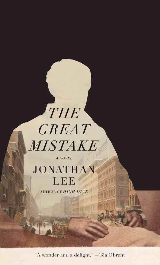 The Great Mistake:A novel Jonathan Lee