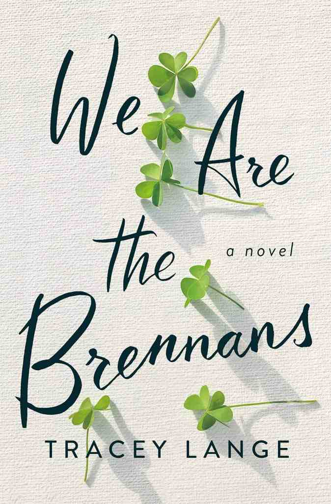 We Are the Brennans Tracey Lange