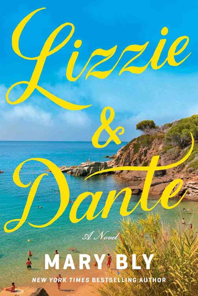 Lizzie & Dante:A Novel Mary Bly