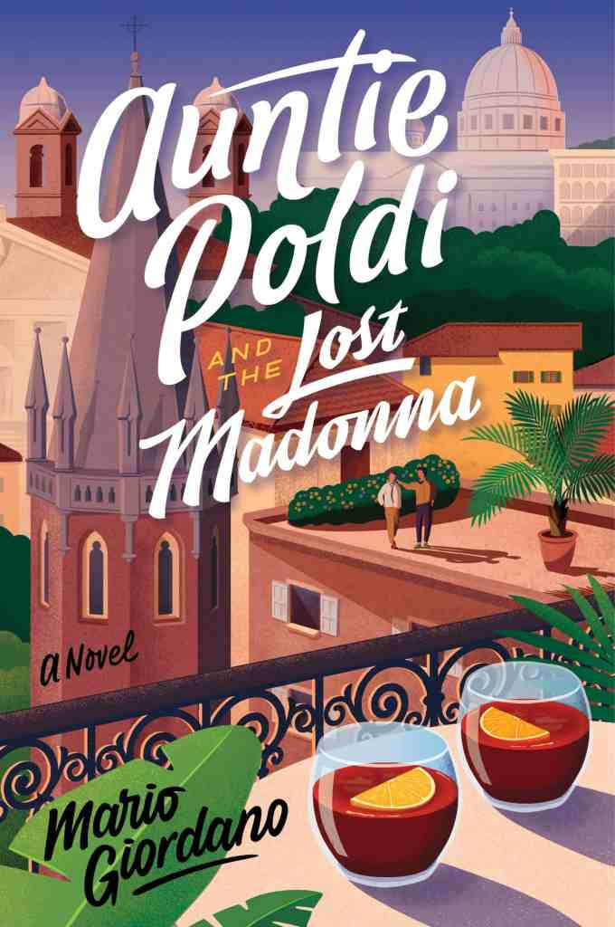 Auntie Poldi and the Lost Madonna:A Novel Mario Giordano, John Brownjohn (Translated by)