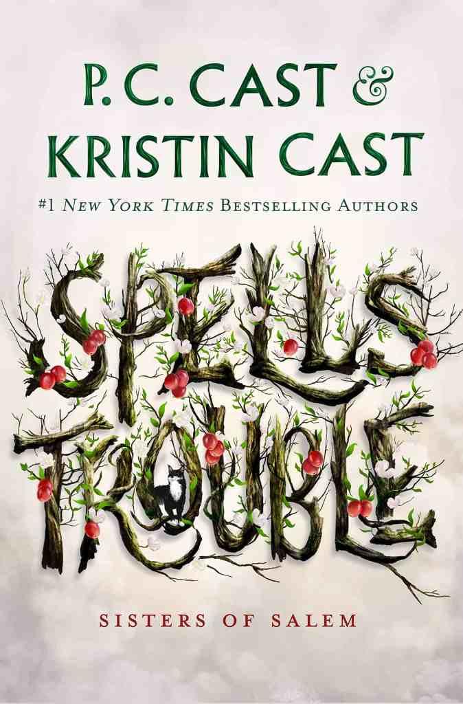 Spells Trouble:Sisters of Salem P. C. Cast, Kristin Cast