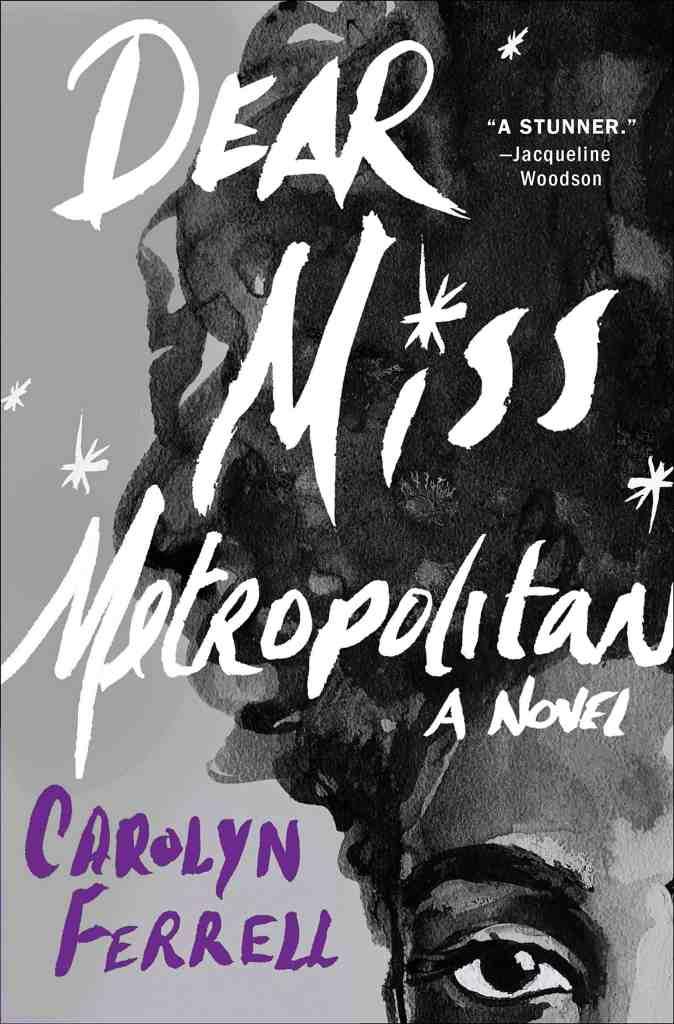 Dear Miss Metropolitan:A Novel Carolyn Ferrell