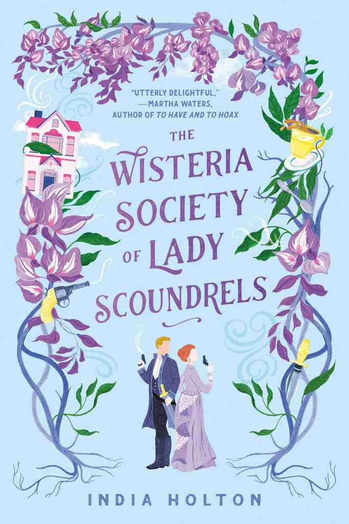 The Wisteria Society of Lady Scoundrels India Holton