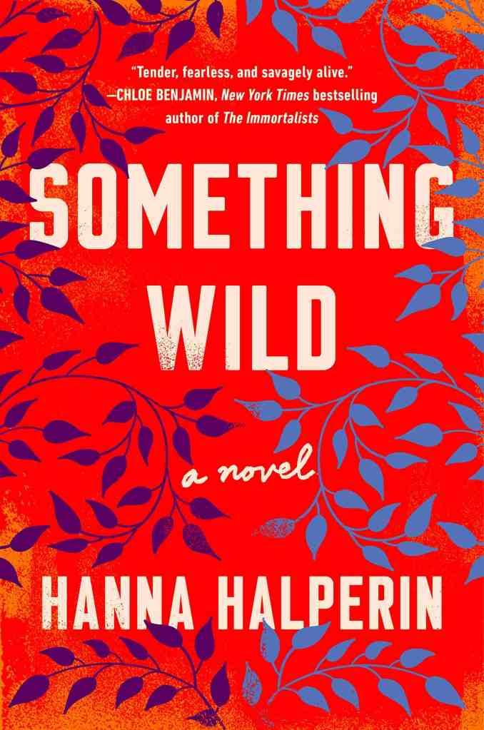 Something Wild:A Novel Hanna Halperin