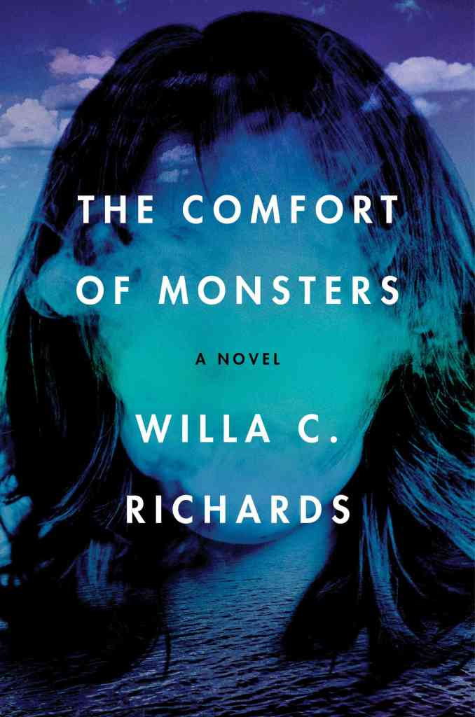 The Comfort of Monsters:A Novel Willa C. Richards