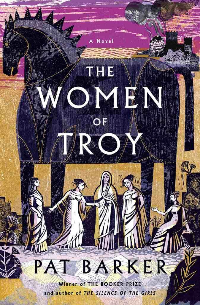 The Women of Troy:A Novel Pat Barker