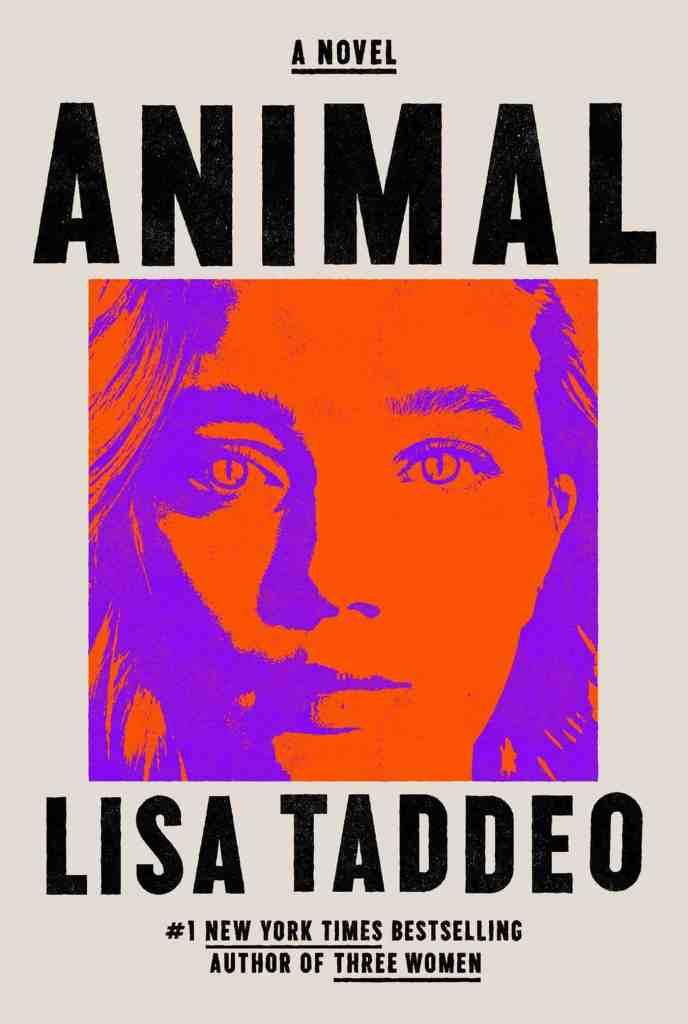 Animal:A Novel Lisa Taddeo