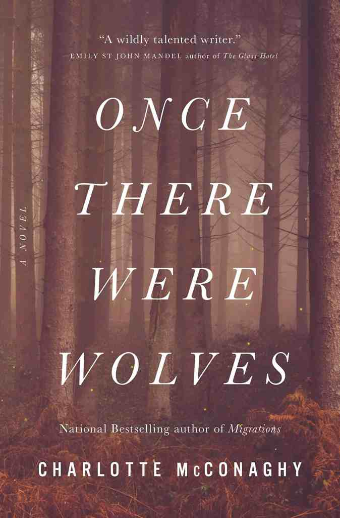 Once There Were Wolves Charlotte McConaghy