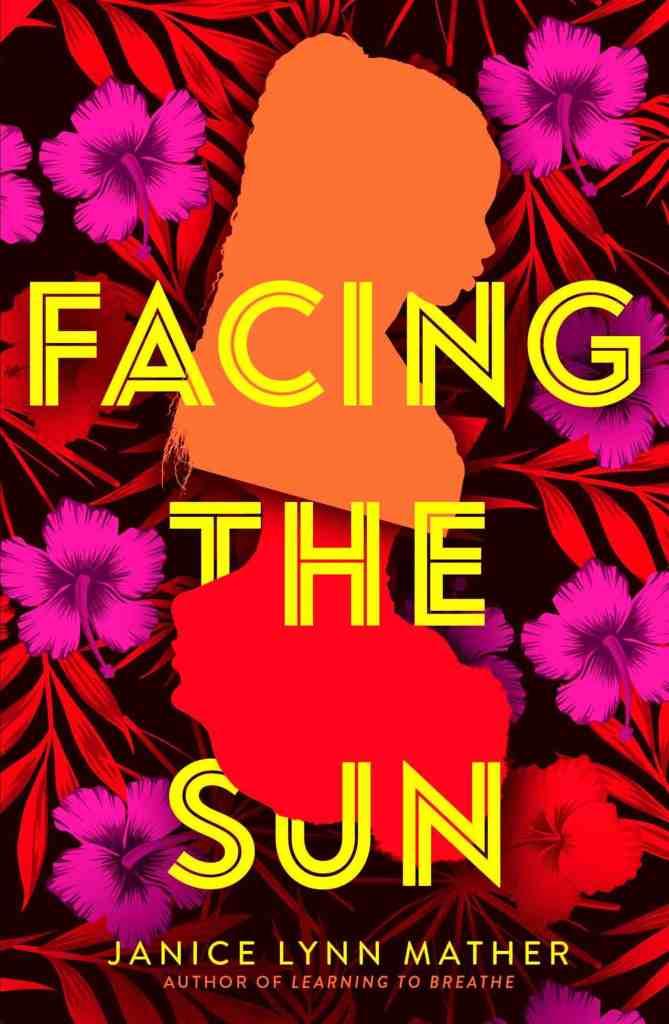 Facing the Sun Janice Lynn Mather
