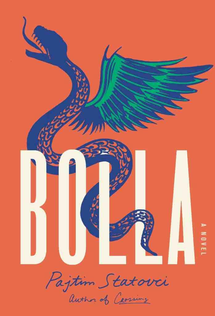 Bolla:A Novel Pajtim Statovci, David Hackston (Translated by)