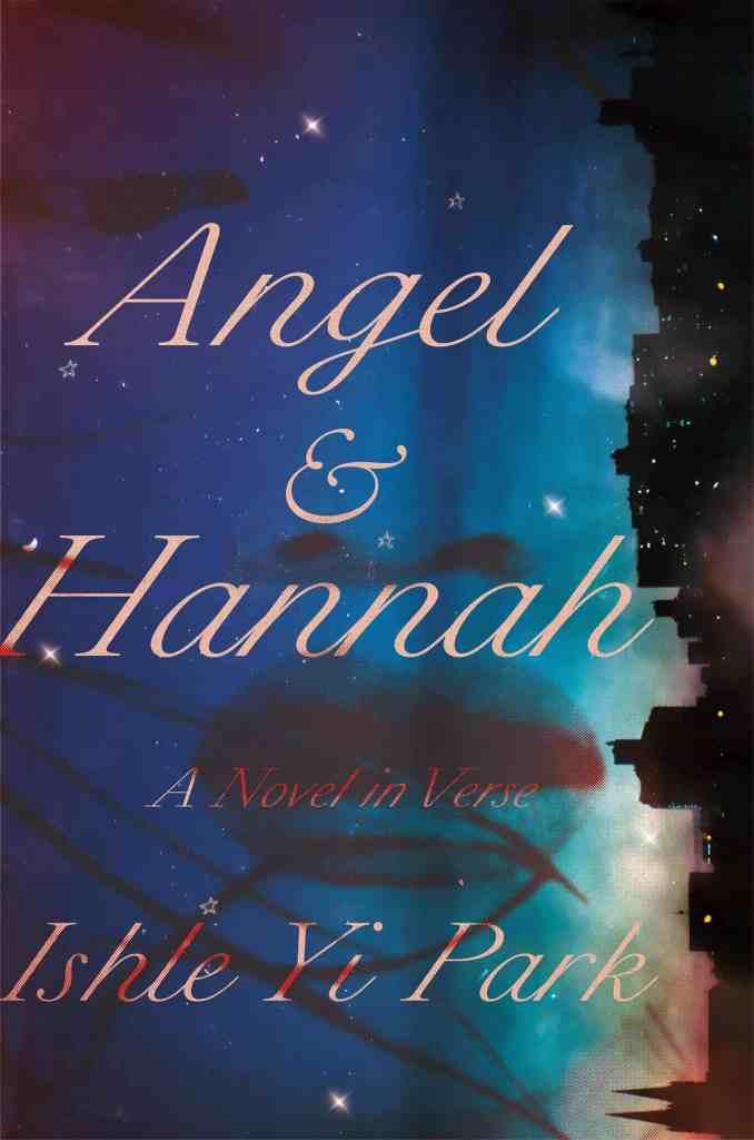 Angel & Hannah:A Novel in Verse Ishle Yi Park