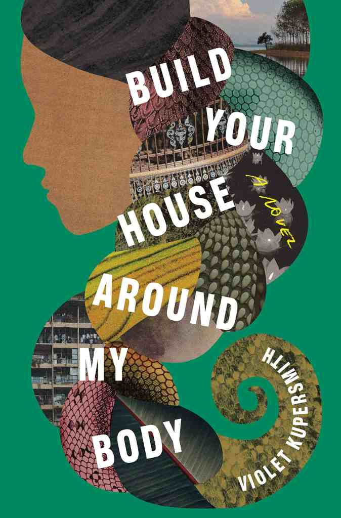 Build Your House Around My Body:A Novel Violet Kupersmith