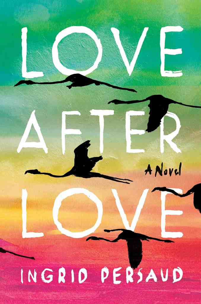 Love After Love by Ingrid Persad