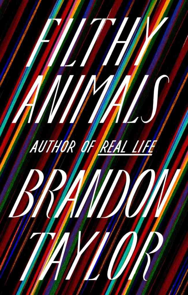 Filthy Animals:Stories Brandon Taylor
