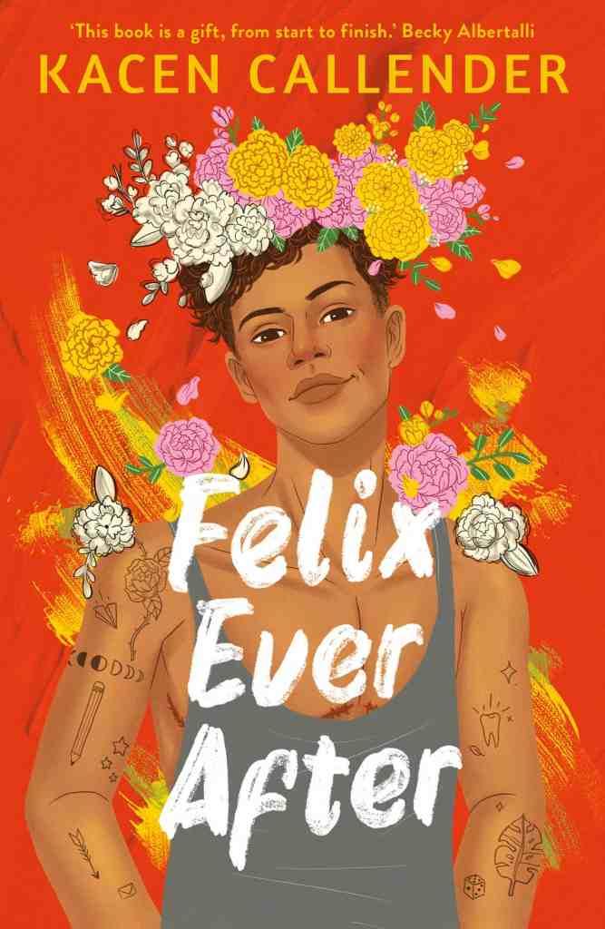 Felix Ever After by Kacen Callender