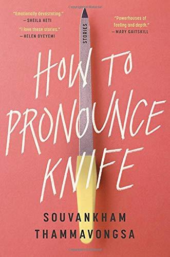 How to Pronounce Knife:Stories Souvankham Thammavongsa