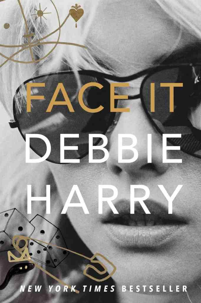 Face It by Debbie Harry