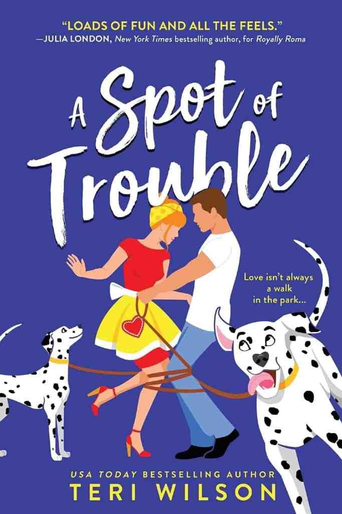A Spot of Trouble Teri Wilson