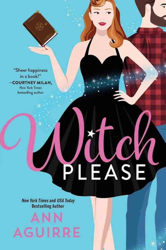 Witch Please Ann Aguirre
