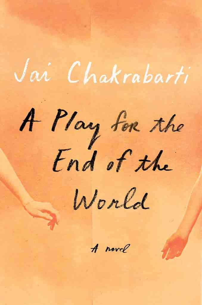 A Play for the End of the World:A novel Jai Chakrabarti