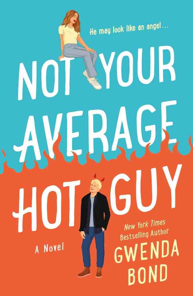Not Your Average Hot Guy:A Novel Gwenda Bond