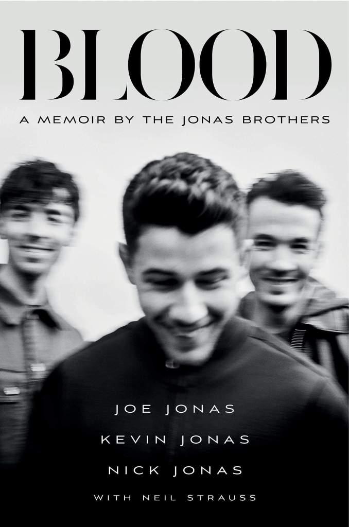 Blood:A Memoir by the Jonas Brothers Jonas Brothers, Neil Strauss