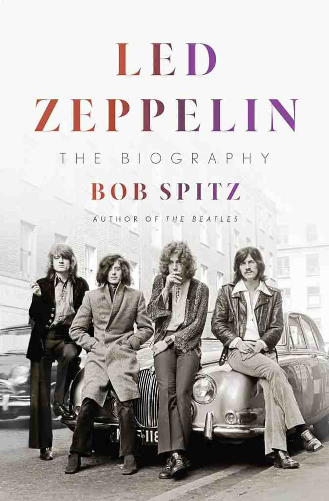 Led Zeppelin:The Biography Bob Spitz