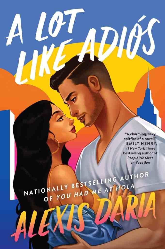 A Lot Like Adiós:A Novel Alexis Daria