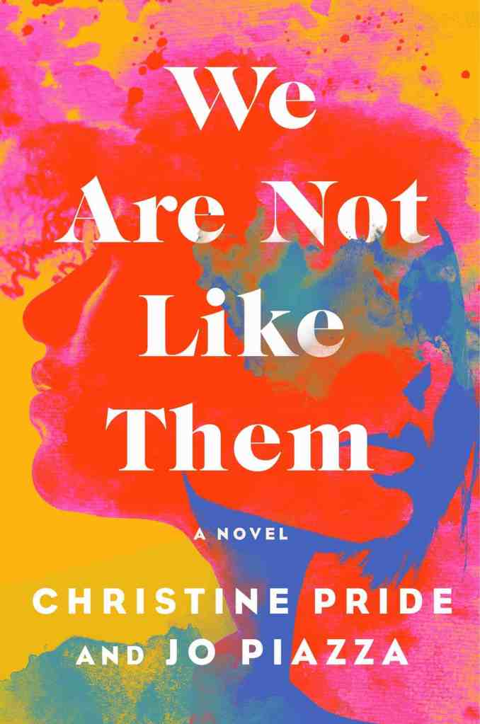 We Are Not Like Themby Christine Pride, Jo Piazza