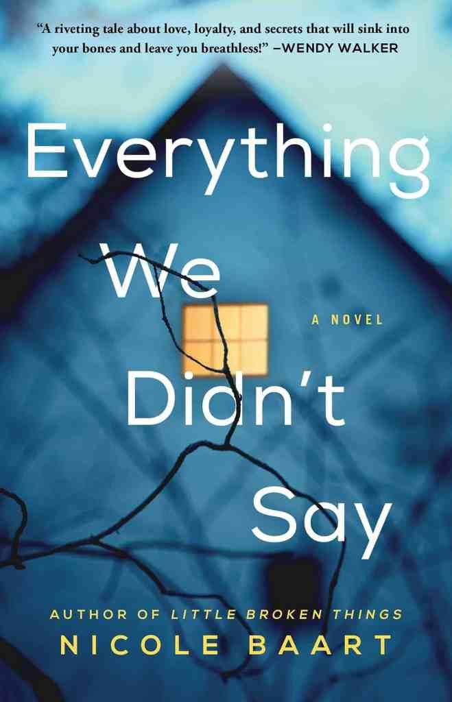 Everything We Didn't Say:A Novel Nicole Baart