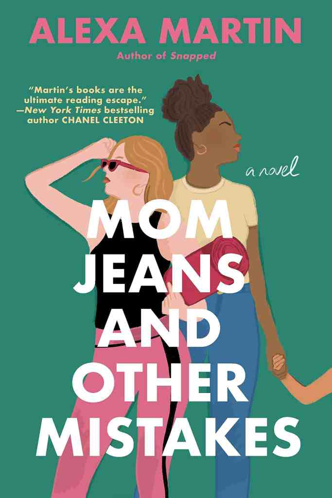 Mom Jeans and Other Mistakes Alexa Martin