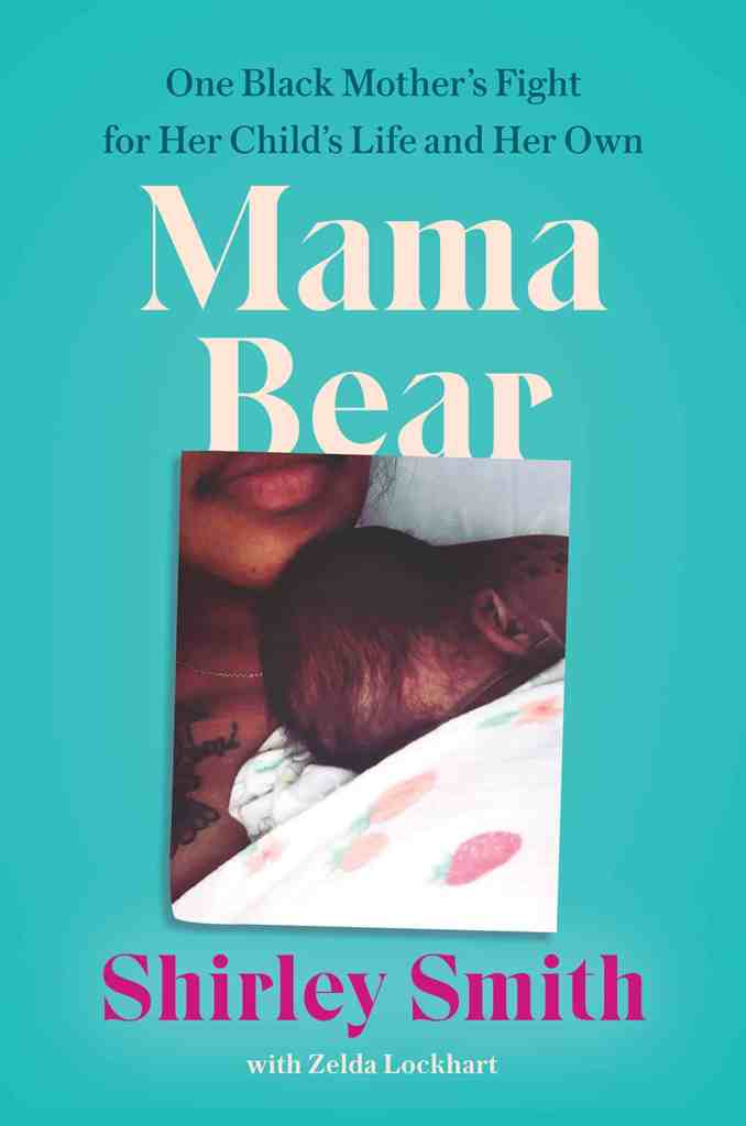 Mama Bear:One Black Mother's Fight for Her Child's Life and Her Own Shirley Smith